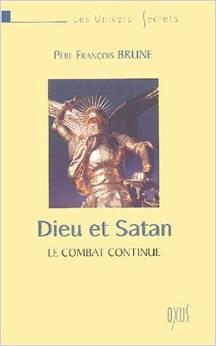 PERE BRUNE : DIEU ET SATAN, LE COMBAT CONTINUE