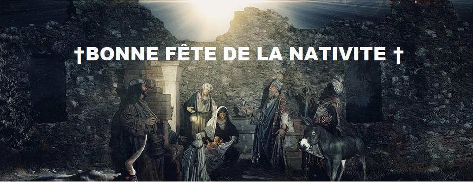 BONNE & SAINTE FÊTE DE LA NATIVITE